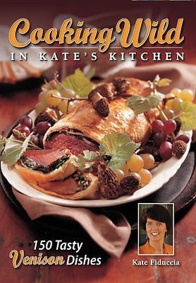 cooking wild in kates kitchen venison dishes book