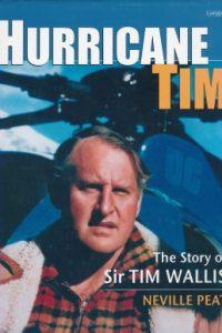 hurricane tim the story of sir tim wallis